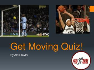 Get Moving Quiz!