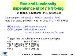 Run and Luminosity dependence of p17 NN b-tag