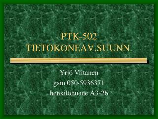 PTK-502 TIETOKONEAV.SUUNN.