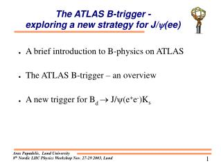 The ATLAS B-trigger -  exploring a new strategy for J/  (ee)