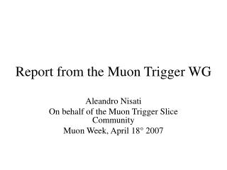 Report from the Muon Trigger WG