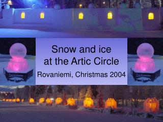 Snow and ice at the Artic Circle