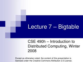 Lecture 7 – Bigtable