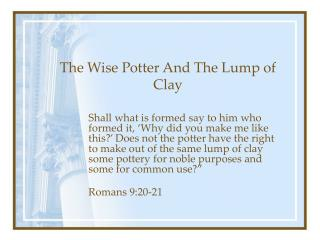 The Wise Potter And The Lump of Clay