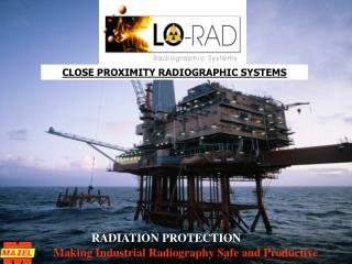 CLOSE PROXIMITY RADIOGRAPHIC SYSTEMS