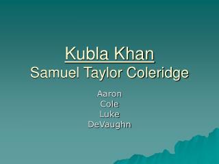 Kubla Khan Samuel Taylor Coleridge
