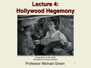 Lecture 4: Hollywood Hegemony