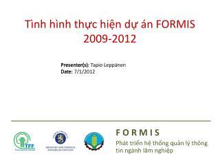 Tình hình thực hiện dự án  FORMIS 2009-2012