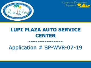 LUPI PLAZA AUTO SERVICE CENTER --------------- Application # SP-WVR-07-19