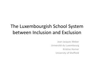 The Luxembourgish School System between Inclusion and Exclusion