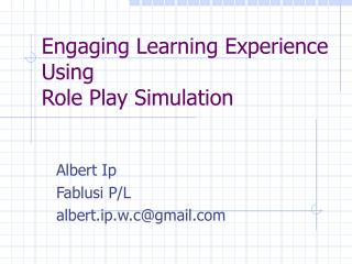 Engaging Learning Experience Using  Role Play Simulation
