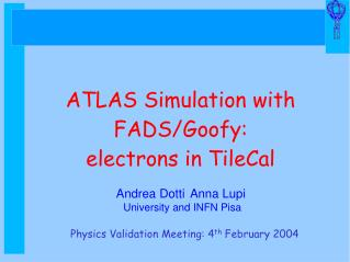 ATLAS Simulation with FADS/Goofy: electrons in TileCal