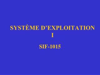 SYST�ME D�EXPLOITATION I
