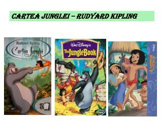 CARTEA JUNGLEI – RUDYARD KIPLING