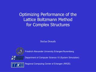 Optimizing Performance of the  Lattice Boltzmann Method  for Complex Structures