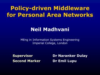 Policy-driven Middleware  for Personal Area Networks