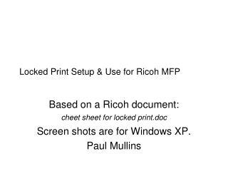 Locked Print Setup  Use for Ricoh MFP