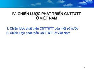 IV. CHIẾN LƯỢC PHÁT TRIỂN CNTT&TT  Ở VIỆT NAM