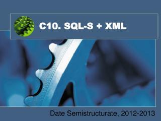 C10. SQL-S + XML
