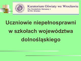 Uczniowie niepełnosprawni w szkołach województwa dolnośląskiego