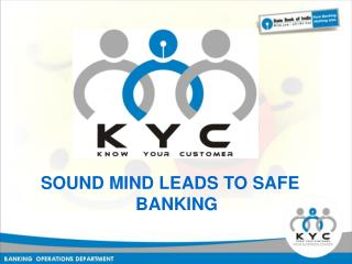 SOUND MIND LEADS TO SAFE BANKING