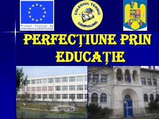 PERFECŢIUNE PRIN EDUCAŢIE