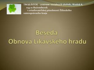 Beseda  Obnova Likavského hradu