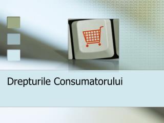 Drepturile Consumatorului