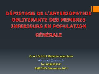 D PISTAGE DE L ARTERIOPATHIE OBLITERANTE DES MEMBRES INFERIEURS EN POPULATION G N RALE