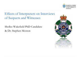 Effects of Interpreters on Interviews  of Suspects and Witnesses