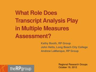What Role  Does  Transcript Analysis Play in Multiple Measures Assessment?