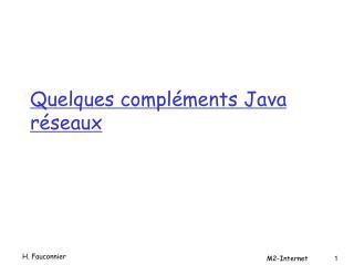 Quelques compléments Java réseaux
