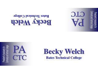 Becky Welch Bates Technical College