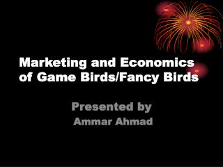 Marketing and Economics of Game Birds/Fancy Birds