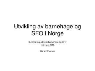 Utvikling av barnehage og SFO i Norge