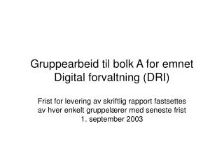 Gruppearbeid til bolk A for emnet Digital forvaltning (DRI)
