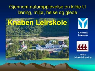 Gjennom  naturopplevelse en kilde til læring, miljø, helse og glede