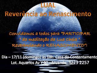 LUAL Reverência ao Renascimento