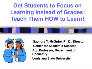 Get Students to Focus on Learning Instead of Grades:   Teach Them HOW to Learn!