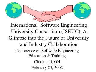 Conference on Software Engineering Education & Training Cincinnati, OH February 25, 2002