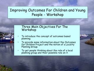 Improving Outcomes For Children and Young People - Workshop