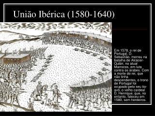 União Ibérica (1580-1640)