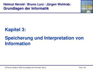 Kapitel 3:  Speicherung und Interpretation von Information
