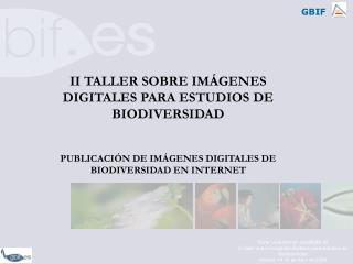 II TALLER SOBRE IMÁGENES DIGITALES PARA ESTUDIOS DE BIODIVERSIDAD