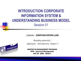 INTRODUCTION CORPORATE INFORMATION SYSTEM & UNDERSTANDING BUSINESS MODEL Session 01