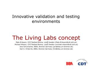 Innovative validation and testing environments