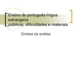 Ensino do português língua estrangeira públicos, dificuldades e materiais