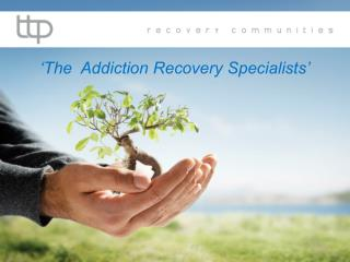 'The  Addiction Recovery Specialists'