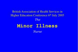British Association of Health Services in Higher Education Conference 6 th  July 2005 The