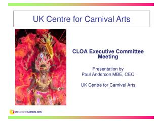 CLOA Executive Committee Meeting Presentation by  Paul Anderson MBE, CEO